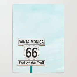 Travel photography Santa Monica XV 66 End of the Trail Poster