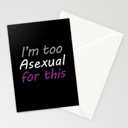 I'm Too Asexual For This - large black bg Stationery Cards