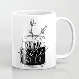Drink More Water Coffee Mug