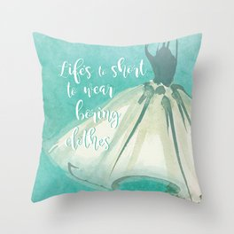 Life's to Short To Wear Boring Clothes Throw Pillow