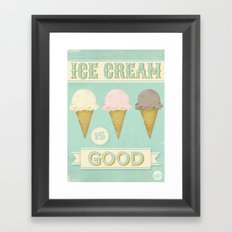 Ice Cream is Good Framed Art Print