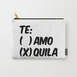 Tequila or Love - Te Amo or Quila Carry-All Pouch