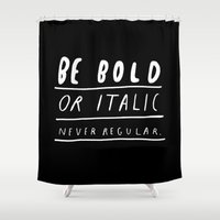 type Shower Curtains featuring NEVER by WASTED RITA