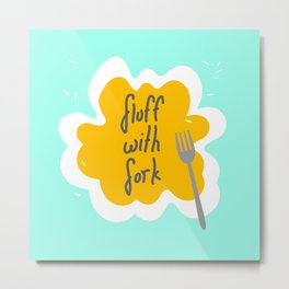 Fluff With Fork Metal Print