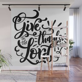 Give Thanks To The Lord Wall Mural