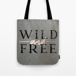 Wild and Free Rose Gold Tote Bag