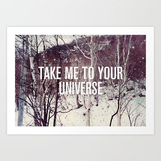 Take Me To You Universe Art Print