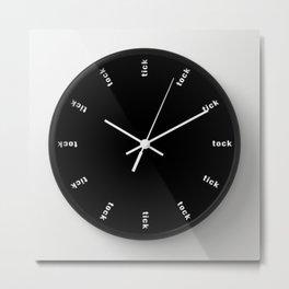 clock tick tock ~ black Metal Print