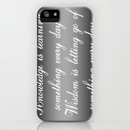 Knowledge is Learning Something iPhone Case