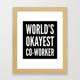 World's Okayest Co-worker (Black & White) Framed Art Print