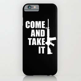Come and Take it with AR-15 inverse iPhone Case