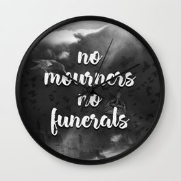 Six of Crows - No Mourners, No Funerals Wall Clock