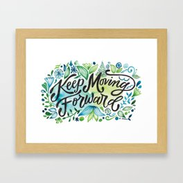 Keep Moving Forward | Hand Lettering Framed Art Print