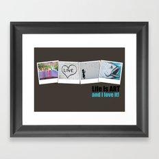 Life is ART Framed Art Print