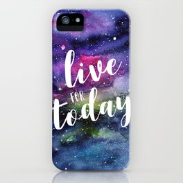 Live for Today Galaxy Typography Watercolor Quote iPhone Case