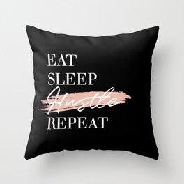 Eat Sleep Hustle Repeat Throw Pillow