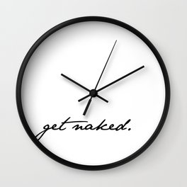 Get Naked. Black on White Wall Clock