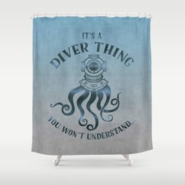 It's A Diver Thing Funny Octopus Scuba Dive Art Shower Curtain
