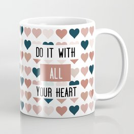 Do It With All Your Heart Coffee Mug
