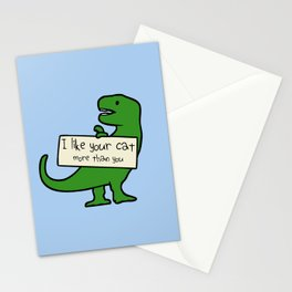 I Like Your Cat More Than You (T-Rex) Stationery Cards