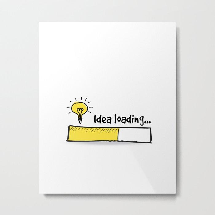 Idea Loading Metal Print