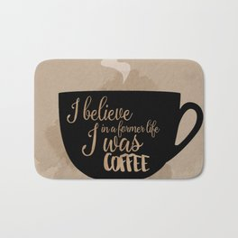 Gilmore Girls Inspired - I believe in a former life I was coffee Bath Mat