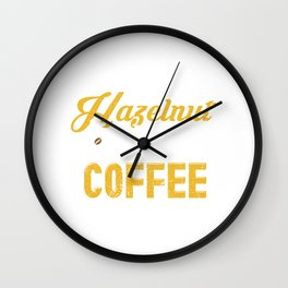 You Are The Hazelnut Creamer In My Coffee Wall Clock