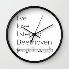 Live, love, listen to Beethoven Wall Clock