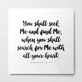 Jeremiah 29:13 - Bible Verse Metal Print