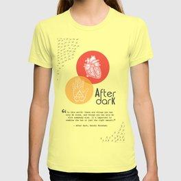 Literary Quote, After Dark by Haruki Murakami T-shirt