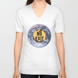 No exit earth protest sign - climate change action Unisex V-Neck
