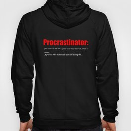 Are you a procrastinator Hoody