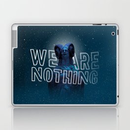 We are nothing. Laptop & iPad Skin