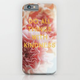 With Kindness iPhone Case