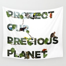 Protect Our Precious Planet (Rainforests) Wall Tapestry
