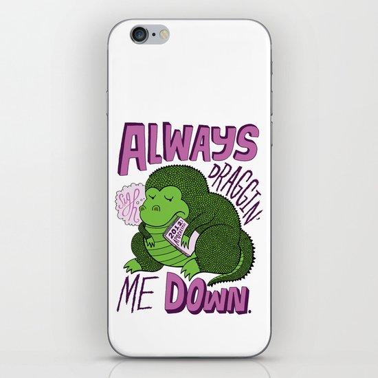 Draggin' Me Down iPhone Skin