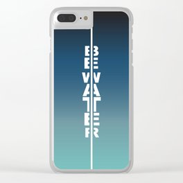 Gradient Be water Clear iPhone Case