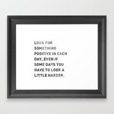 Look For Something Positive Framed Art Print