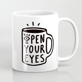 Open Your Eyes Coffee Mug