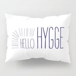 Hello Hygge Pillow Sham