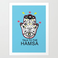 talk to the Hamsa Art Print