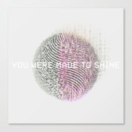 You are made to shine Canvas Print
