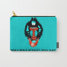 You Talking To Me? Carry-All Pouch
