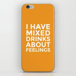I HAVE MIXED DRINKS ABOUT FEELINGS (Alcohol) iPhone Skin