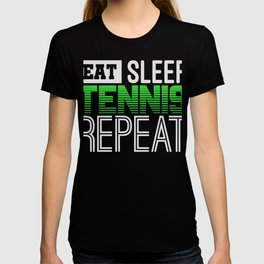 Eat Sleep Tennis Repeat  Tennis Player T-shirt