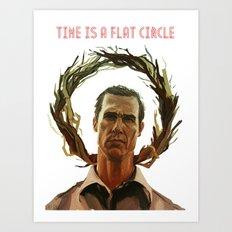 Time Is A Flat Circle Art Print