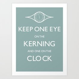 Keep One Eye On The Clock Art Print