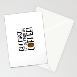 But First... Let Me Drink My Coffee! Stationery Cards