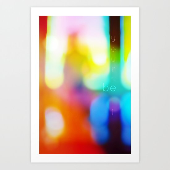 Be Yourself. Art Print