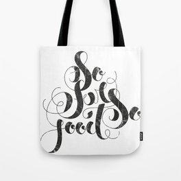 So Far So Good Tote Bag